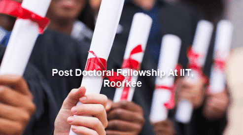 IIT,Roorkee Invites Applications For Postdoctoral Fellowship