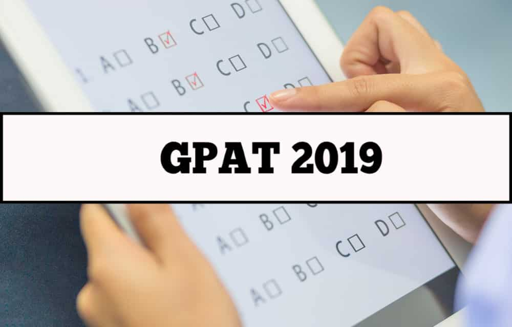 GPAT 2019 Online Application-Eligibility-Deadline-Syllabus Details