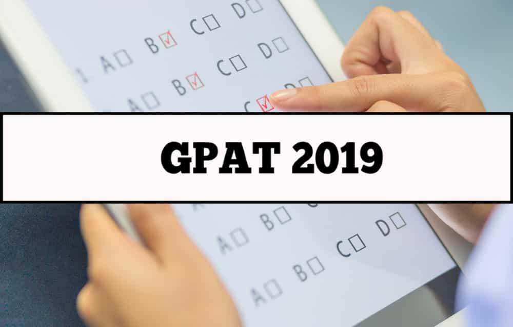 GPAT 2019 Online Application-Eligibility-Deadline-Syllabus Details