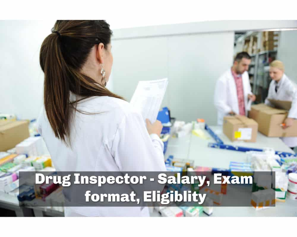 Drug Inspector - Salary, Exam format, eligiblity How to become?