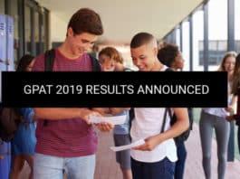 GPAT 2019 Results Announced - Check GPAT Merit List 2019