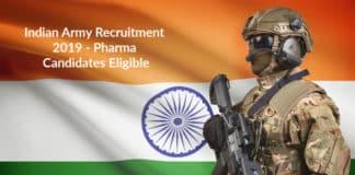 Indian Army Recruitment 2019 - Pharma Candidates Eligible