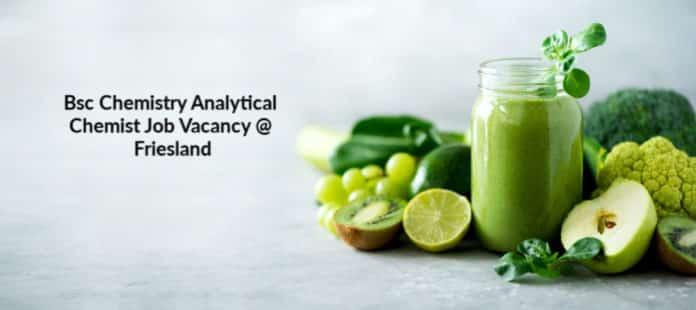 Bsc Chemistry Analytical Chemist Job Vacancy @ Friesland