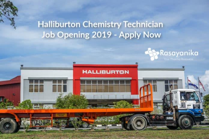 Halliburton Chemistry Technician Job Opening 2019 - Apply Now
