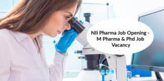 NII Pharma Job Opening - M Pharma & Phd Job Vacancy