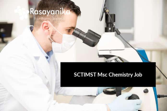SCTIMST Msc Chemistry Job Opening - Msc Chemistry Jobs