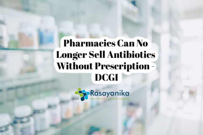 DCGI: No Antibiotics Without Prescription