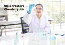 Cipla Freshers Chemistry Job Opening 2020 - Apply
