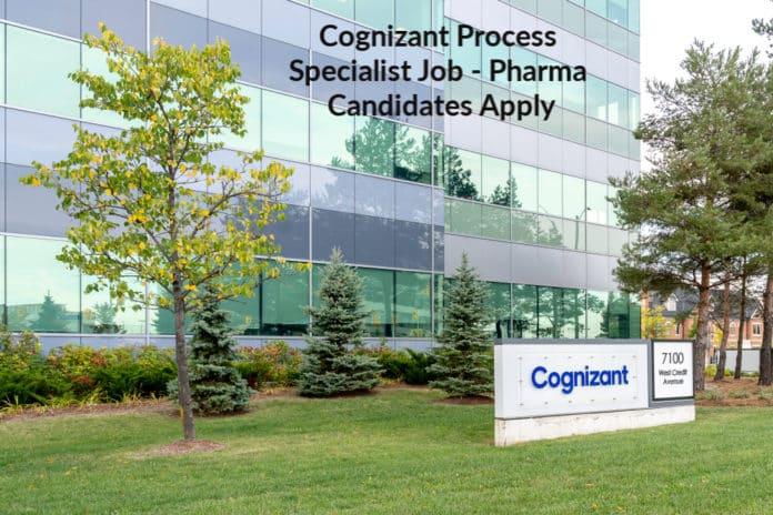Cognizant Process Specialist Job - Pharma Candidates Apply