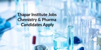 Thapar Institute JRF/SRF/RA Jobs – Chemistry & Pharma Candidates Apply
