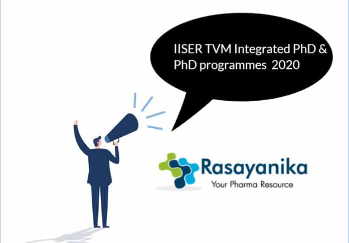 IISER TVM Integrated PhD and PhD programmes Announced 2020