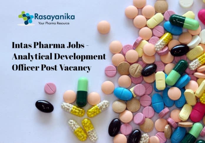 Intas Pharma Jobs - Analytical Development Officer Post Vacancy