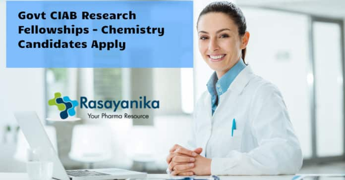 Govt CIAB Research Fellowships 2020 – Chemistry Candidates Apply