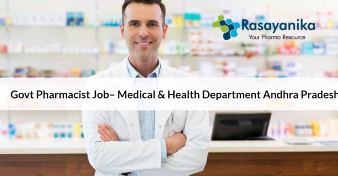 Govt Pharmacist Job– Medical & Health Department Andhra Pradesh