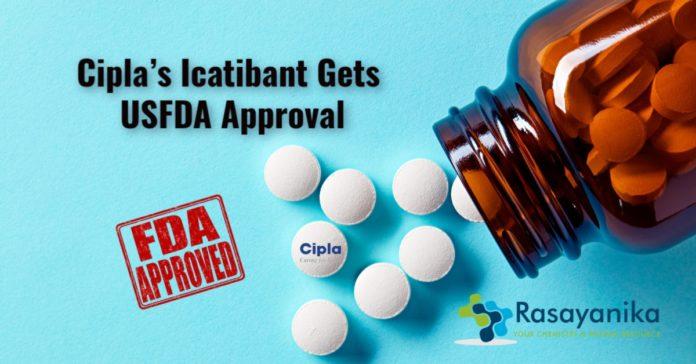 Cipla's Icatibant Gets USFDA Approval