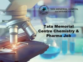 Tata Memorial Centre Chemistry & Pharma Job - Salary up to Rs 67,000/- pm