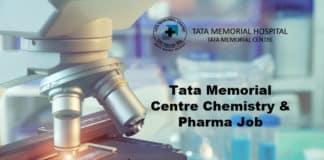 Tata Memorial Centre Chemistry & Pharma Job - Salary up to Rs 67,000/- pm