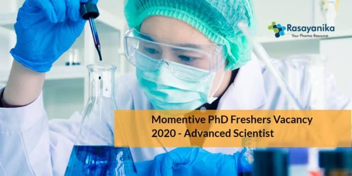 Momentive PhD Freshers Vacancy 2020 - Advanced Scientist