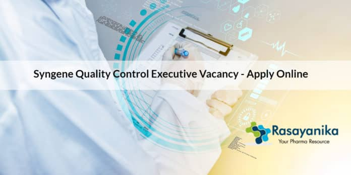 Syngene Quality Control Executive Vacancy - Apply Online