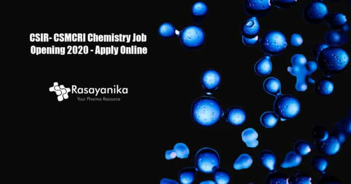 CSIR- CSMCRI Chemistry Job Opening 2020 - Apply Online