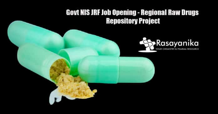 Govt NIS JRF Job Opening - Regional Raw Drugs Repository Project