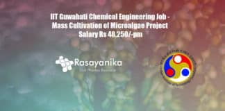 IIT Guwahati Chemical Engineering Job - Mass Cultivation of Microalgae Project Salary Rs 48,250/-pm