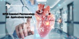 NIPER Guwahati Pharmacology Job - Applications Invited
