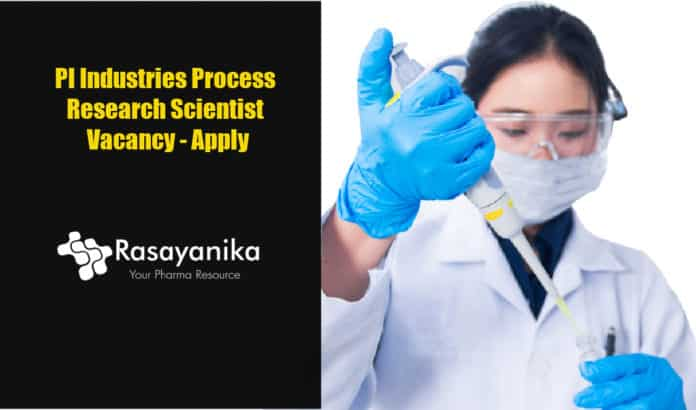 PI Industries Process Research Scientist Vacancy - Apply