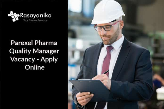 Parexel Pharma Quality Manager Vacancy - Apply Online