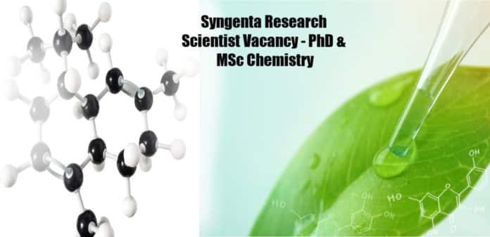 Syngenta Research Scientist Vacancy - PhD & MSc Chemistry