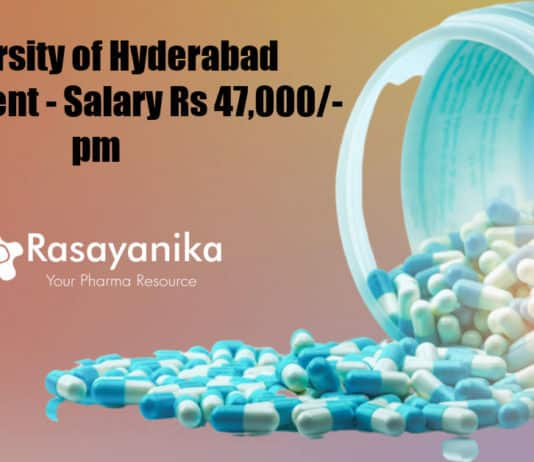 University of Hyderabad Recruitment - Chemistry & Pharma Salary Rs 47,000/- pm