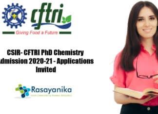 CSIR- CFTRI PhD Chemistry Admission 2020-21 - Applications Invited