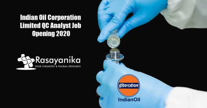 Indian Oil Corporation Limited QC Analyst Job Opening 2020