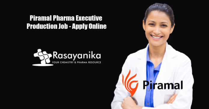 Piramal Pharma Executive Production Job - Apply Online