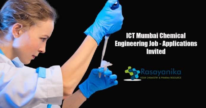 ICT Mumbai Chemical Engineering Job - Applications Invited
