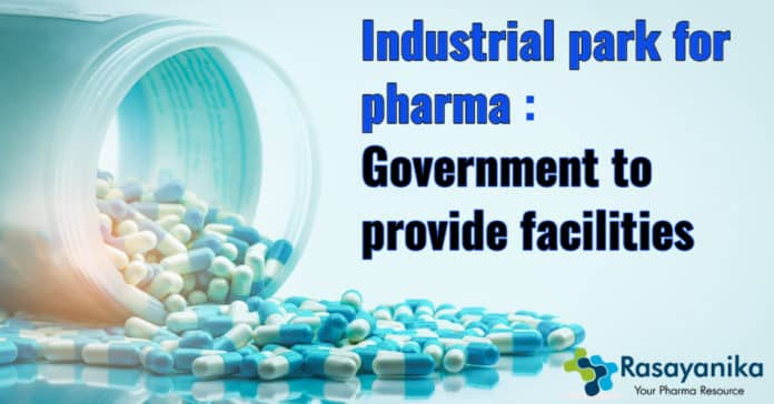 Industrial park for pharma to be set up