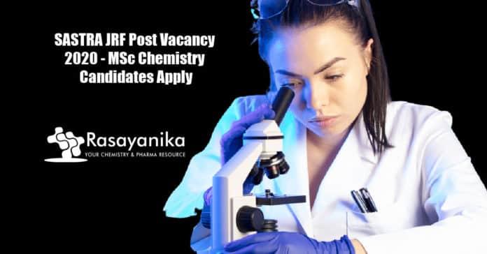SASTRA JRF Post Vacancy 2020 - MSc Chemistry Candidates Apply