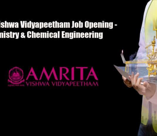 Amrita Vishwa Vidyapeetham Job Opening - Chemistry & Chemical Engineering