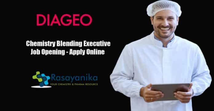 DIAGEO Chemistry Blending Executive Job Opening - Apply Online