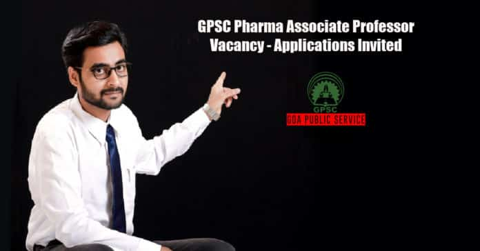 GPSC Pharma Associate Professor Vacancy - Applications Invited