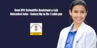 Govt IPC Scientific Assistant & Lab Attended Jobs - Salary Up to Rs 1 Lakh pm
