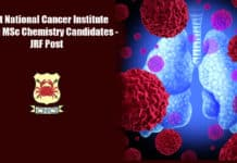 Govt National Cancer Institute Hiring MSc Chemistry Candidates - JRF Post