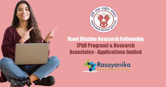 Homi Bhabha Research Fellowship (PhD Program) & Research Associates - Applications Invited