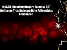 JNCSAR Chemistry Inspire Faculty/ DBT Wellcome Trust Intermediate Fellowships Announced