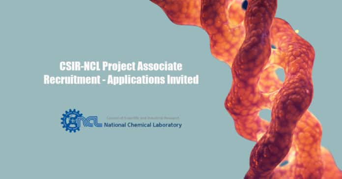 CSIR-NCL Project Associate Recruitment - Applications Invited