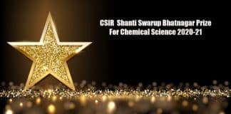 CSIR Shanti Swarup Bhatnagar Prize For Chemical Science 2020-21