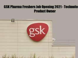 GSK Pharma Freshers Job Opening 2021 - Technologist & Product Owner