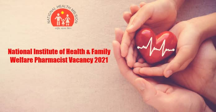 Govt NIHFW Pharmacist Vacancy 2021 - National Institute of Health and Family Welfare