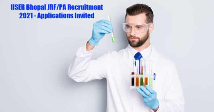 IISER Bhopal JRF/PA Recruitment 2021 - Applications Invited
