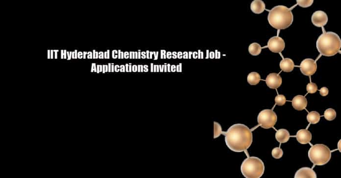IIT Hyderabad Chemistry Research Job - Applications Invited